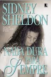 Download Grátis - Livro -_Sidney_Sheldon -♥♥ N ada dura para sempre ♥♥