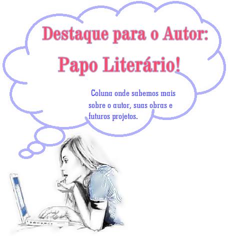 Destaque para o Autor: Papo Literário!