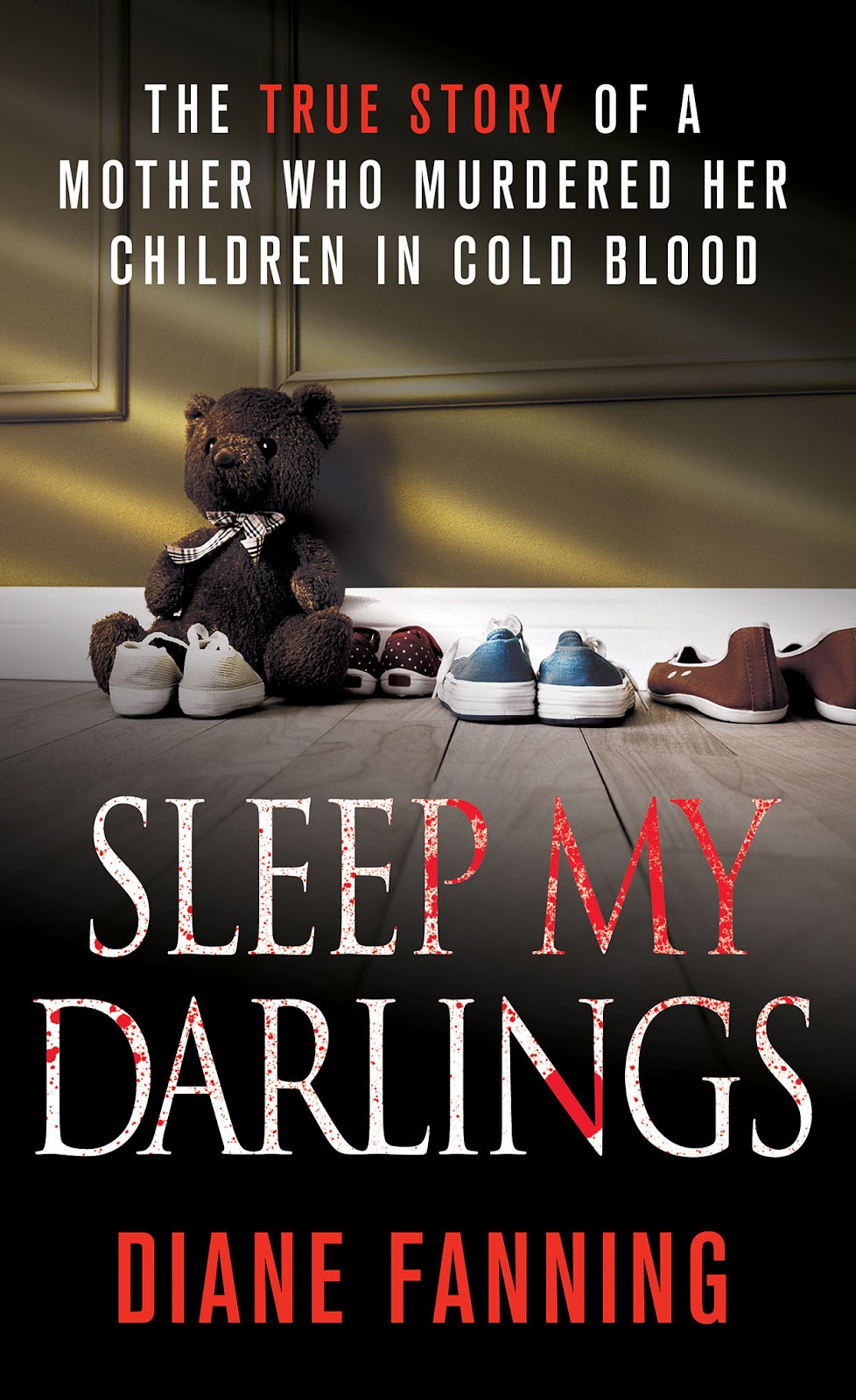 Blog sleep my darlings the true story of a mother who murdered her