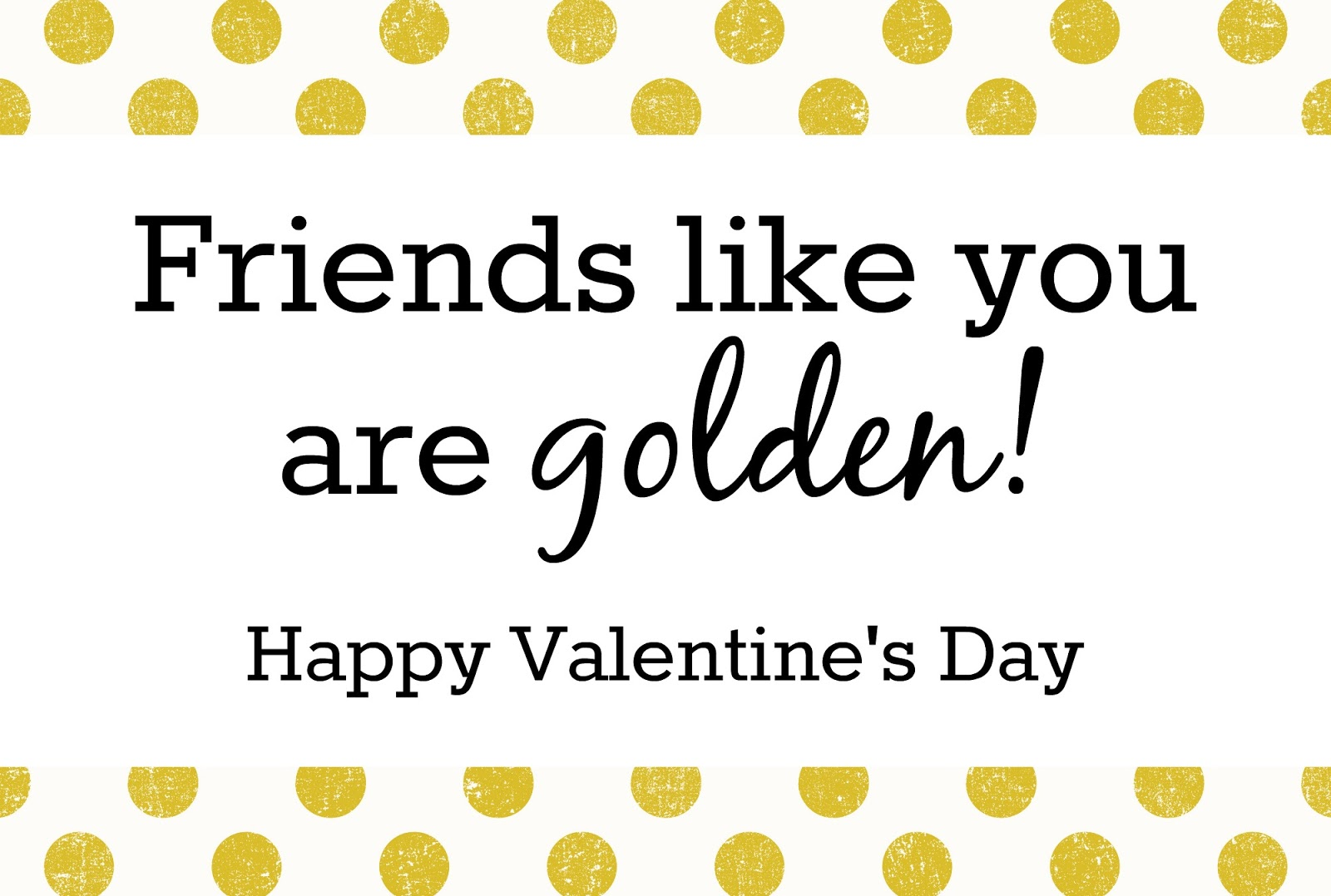 you are golden printable valentine u0027s