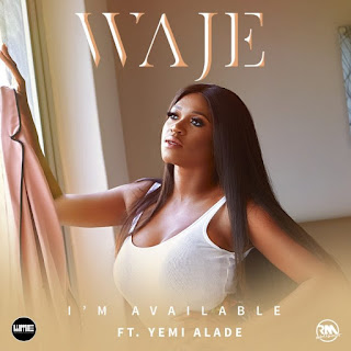 Waje - I'm Available ft. Yemi Alade
