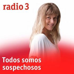 Todos Somos Sospechosos (Radio3- Rne)