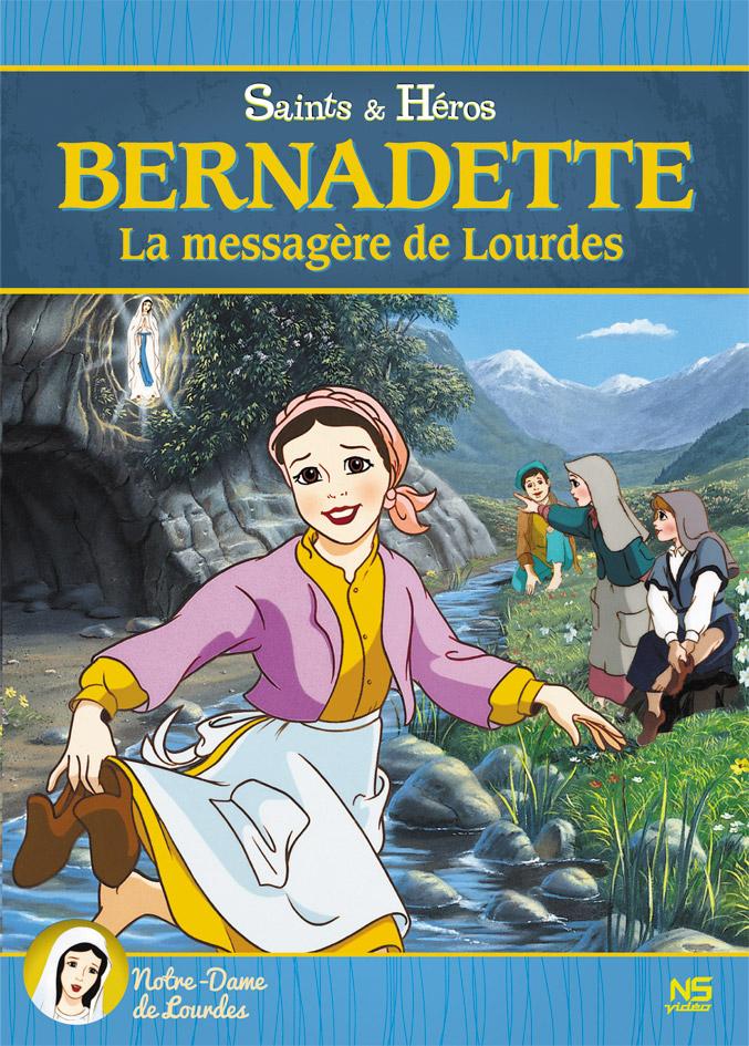 Bernadette, la messagère de Lourdes