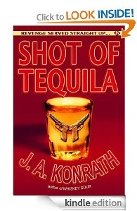 Free eBook Feature: Shot of Tequila by J.A. Konrath