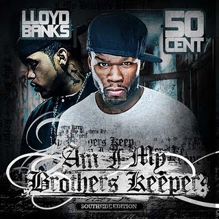 50 Cent And Lloyd Banks - Am I My Brothers Keeper