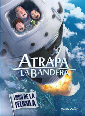 LIBRO - Atrapa La Bandera . Libro De La Película   (Planeta Junior - 27 Agosto 2015) | INFANTIL  Comprar en Amazon España