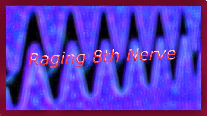 Raging 8th Nerve