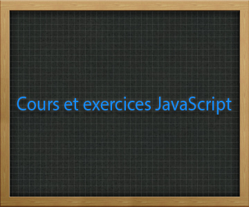 Cours et exercices JavaScript