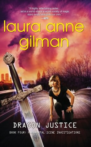 Laura Anne Gilman Dragon Justice Paranormal Scene Investigations #4