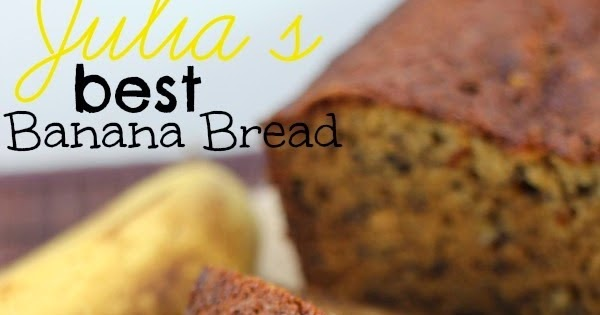 Eat Cake For Dinner: Julia's Best Banana Bread