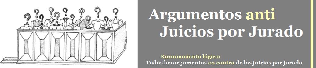 Argumentos contra los Juicios por Jurado