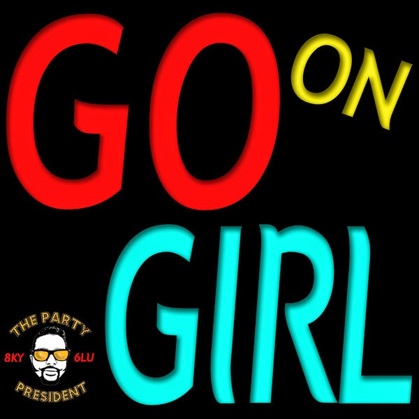 Sky Blu - Go on Girl - Single Cover