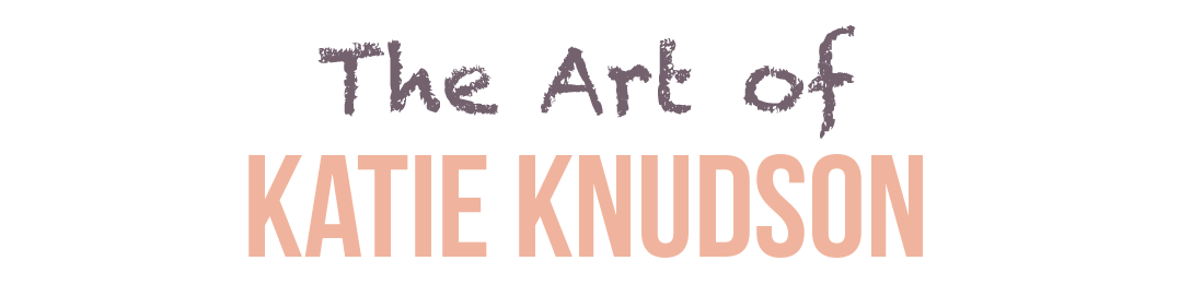 The Art of Katie Knudson