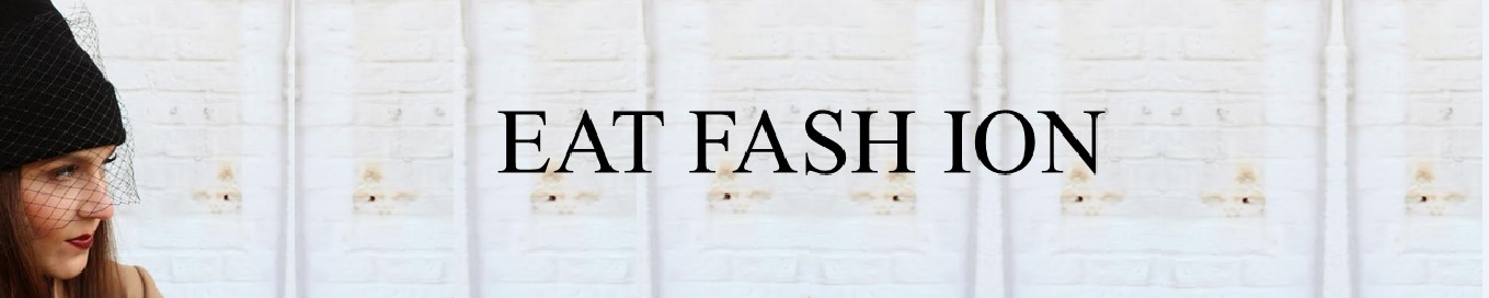EAT FASH ION