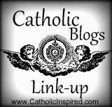 ~ Catholic Blogs Link-up ~