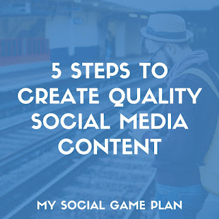 5 Steps to Create Quality Social Media Content