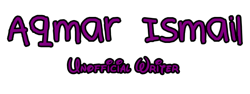 Aqmar Ismail - Unofficial Writer