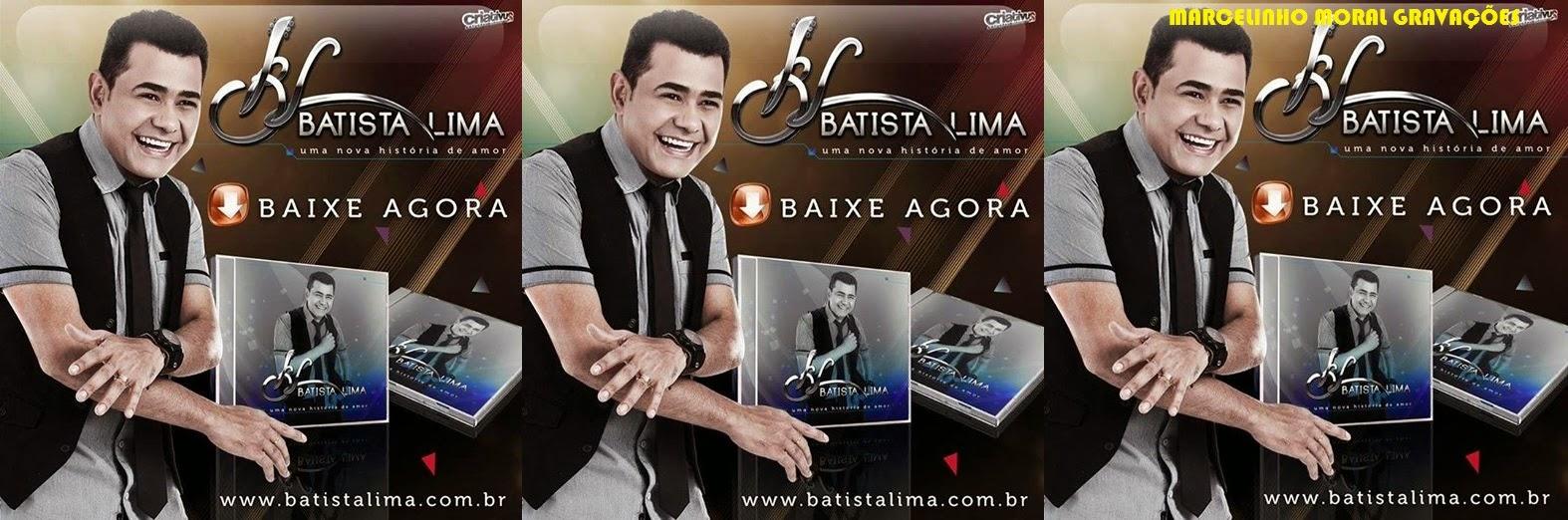[BaixeCD] Batista Lima ex:LIMÃO COM MEL - Cd Uma Nova História de Amor 2014