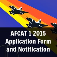 AFCAT 1 2015 Application Form and Notification