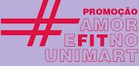Promoção Amor e FIT no Unimart