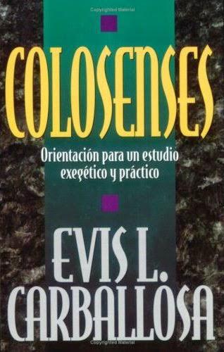 Evis L. Carballosa-Colosenses-