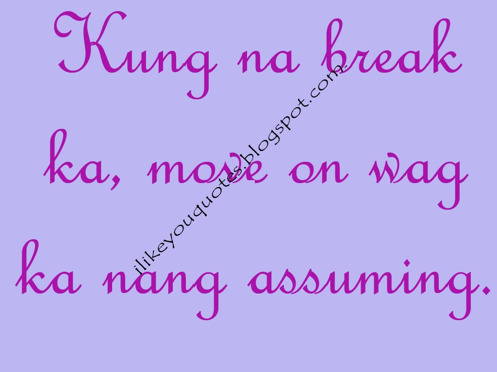 Love Quotes For Him Break Up Tagalog : LIKE YOU QUOTES Sad love quotes tagalog break up