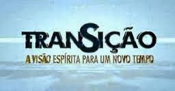 ASSISTA AQUI O PROGRAMA TRANSIÇÃO