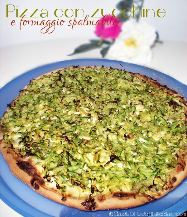 pizza con zucchine e formaggio spalmabile