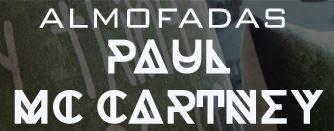 Promoção Almofadas Paul Mc Cartney