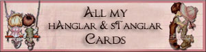 click on the banner to see my hanglar &amp; stanglar cards