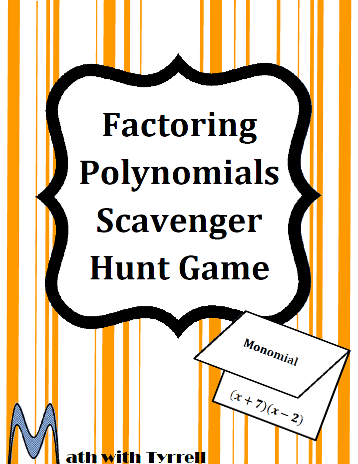 https://www.teacherspayteachers.com/Product/Factoring-Polynomials-Scavenger-Hunt-Game-403174