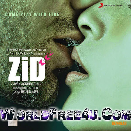Poster Of Bollywood Movie Zid (2014) 300MB Compressed Small Size Pc Movie Free Download worldfree4u.com