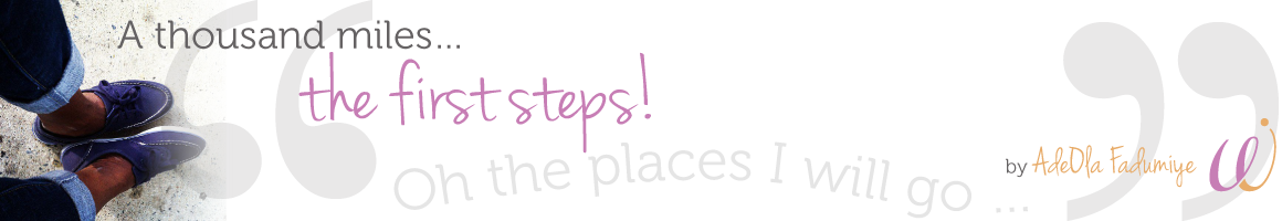 A Thousand Miles...The First Steps!