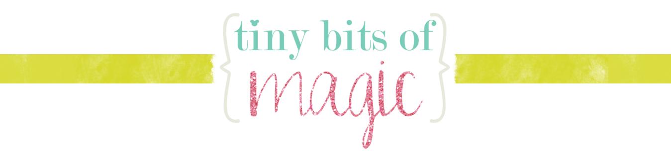 Tiny Bits of Magic