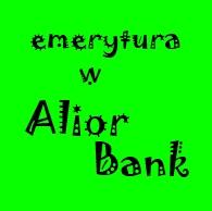 rachunek emerytalny Alior Bank