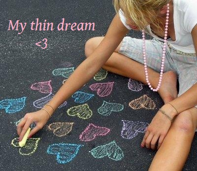 My thin dream