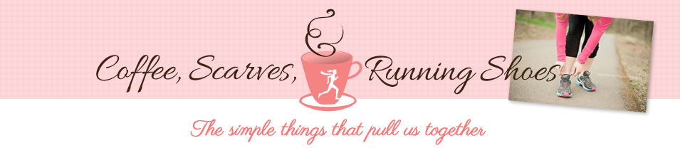 Coffee, Scarves, and Running Shoes