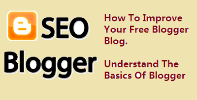 Tips to improve your free blogger blog