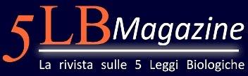 5 LEGGI BIOLOGICHE, LA TUA NUOVA SALUTE! - Informazione a vari livelli sulle 5LB