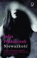 "Julia Fiedorczuk ""Nieważkość"""