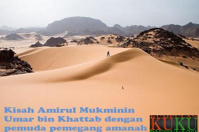 Kisah Amirul Mukminin Umar bin Khattab dengan pemuda pemegang amanah