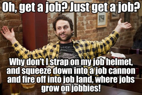 Get a job meme - jobbies
