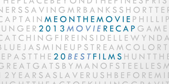 2013 Movie Recap: 20 Best Films