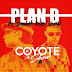 Plan B - Jingle El Coyote The Show