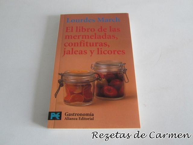 El libro de las mermeladas confituras, jaleas y licores, de Lourdes March