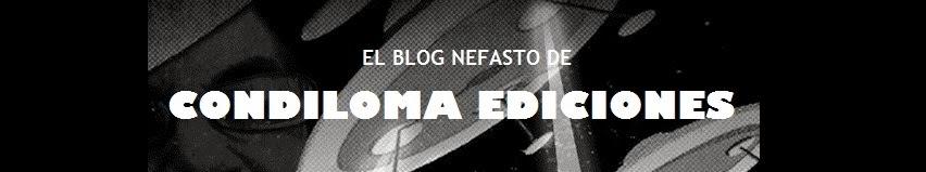 EL BLOG NEFASTO DE CONDILOMA EDICIONES
