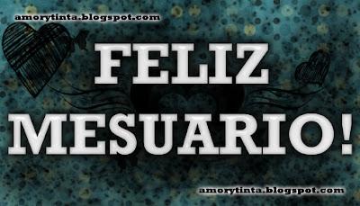 Feliz Mesuario!!