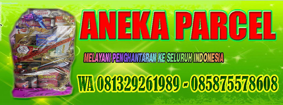 PENGUASA PARCEL SEMARANG - WA 085875578608 | TOKO PARCEL LEBARAN | JUAL PARCEL LEBARAN DI SEMARANG