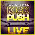 Kick Push by J. McLean is LIVE!