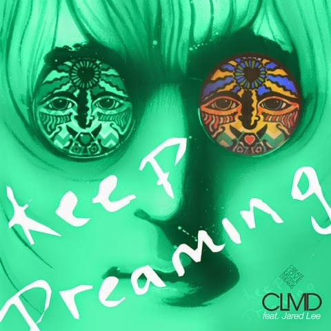 CLMD  feat. Jared Lee 'Keep Dreaming'